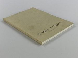 [katalog wystawy] Sztuka książki: wystawa ilustracji i książki artystycznej