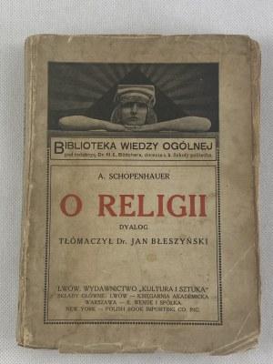 Schopenhauer Arthur, O religii: dyalog [Lwów 1913]