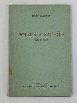 Terlecki Tymon, Polska a zachód. Próba syntezy