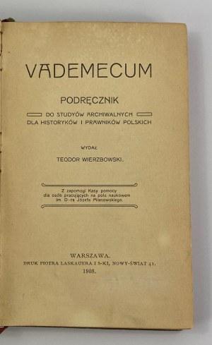 Wierzbowski Teodor Vademecum podręcznik do studyów archiwalnych dla historyków