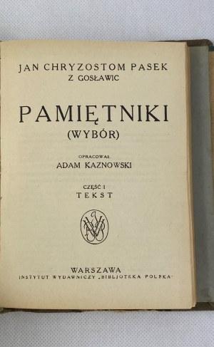 Pasek Jan Chryzostom, Pamiętniki (wybór) cz. I Tekst, cz. II Objaśnienia i przypisy