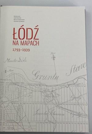 Janik M. Kusiński J. Stępniewski M. Szambelan Z. Łódź na mapach 1793-1939