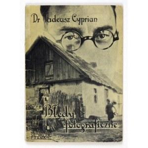 CYPRIAN Tadeusz - Błędy fotograficzne. Poradnik fotograficzny. Ilustracje autora. Poznań [1938]. Księg. Wł. Wilak....