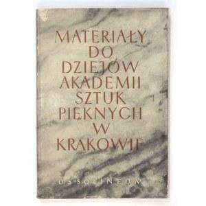 DUTKIEWICZ Józef E. - Materiały do dziejów Akademii Sztuk Pięknych w Krakowie 1816-1895. Pod red. ......