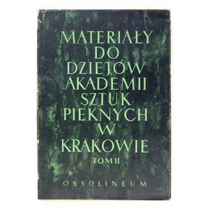 DUTKIEWICZ Józef E., JELENIEWSKA-ŚLESIŃSKA Jadwiga, ŚLESIŃSKI Władysław - Materiały do dziejów Akademii Sztuk Pięknych w...