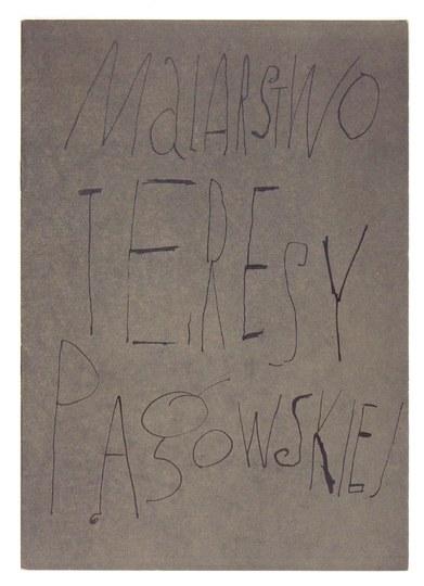 Centralne Biuro Wystaw Artystycznych. Teresa Pągowska. Malarstwo. Warszawa, IX 1966. 8, s. [24]....
