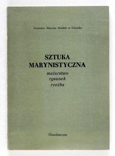 Centralne Muzeum Morskie w Gdańsku. Sztuka marynistyczna. Malarstwo, rysunek, rzeźba....