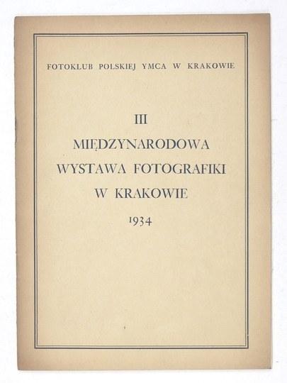 Fotoklub Polskiej YMCA w Krakowie. III Międzynarodowa Wystawa Fotografiki w Krakowie urządzona przez .....