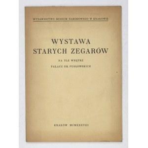 Muzeum Narodowe w Krakowie. Wystawa starych zegarów na tle wnętrz pałacu hr. Pusłowskich. Kraków 1938. 8, s. 57, [1]...