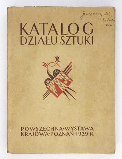 Powszechna Wystawa Krajowa. Katalog działu sztuki. Poznań 1929. 8, s. XIV, [2], 246, [2], 174....