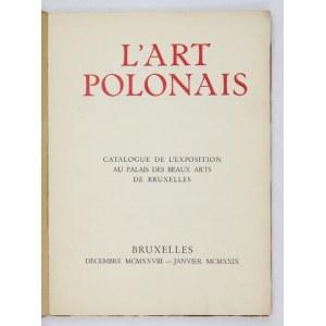 [Towarzystwo Szerzenia Sztuki Polskiej wśród Obcych]. L'Art polonais. Catalogue de l&#...