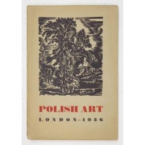 [Towarzystwo Szerzenia Sztuki Polskiej wśród Obcych].Polish Art. Graphic art, textiles. London 1936. 8, s. 52, [1]...
