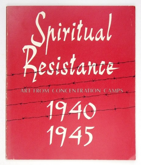 Union of American Hebrew Congregations. SpiritualResistance 1940-1945. Art from Concentration Camps. A selection of dra...