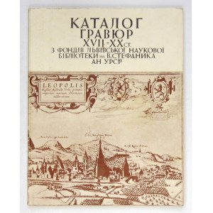 KOSTJUK Stepan Pavlovič - Katalog gravjur XVII-XX st. z fondiv Lvivskoi Naukovoi Biblioteky im. V. Stefanyka AN URSR....