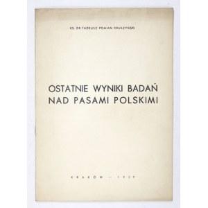 KRUSZYŃSKI Tadeusz Pomian - Ostatnie wyniki badań nad pasami polskimi. Kraków 1939. Druk. Powściągliwość i Praca....