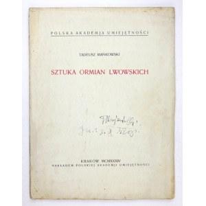 MAŃKOWSKI Tadeusz - Sztuka Ormian lwowskich. Kraków 1934. PAU. 4, s. 107, [3]. brosz. Odb....