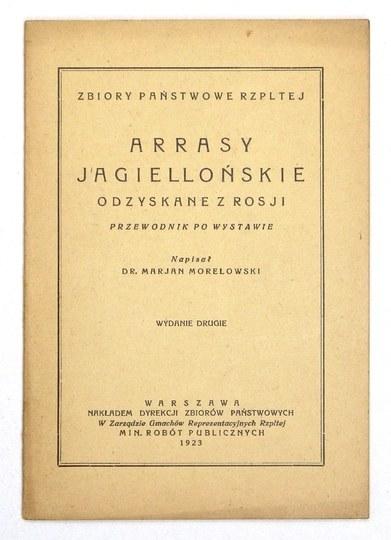 MORELOWSKI Marjan - Arrasy jagiellońskie odzyskane z Rosji. Przewodnik po wystawie. Wyd. II. Warszawa 1923. Nakł....