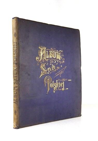 PIĄTKOWSKI Henryk - Album sztuki polskiej. (Wystawa Retrospektywna w Warszawie 1898). Warszawa 1901. Druk....
