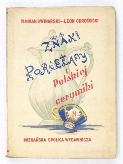 SWINARSKI Marian, CHROŚCICKI Leon - Znaki porcelany europejskiej i polskiej ceramiki. Poznań 1949....