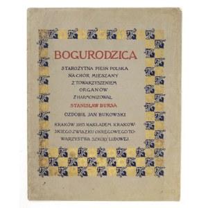 BOGURODZICA, starożytna pieśń polska. Zdobił Jan Bukowski.