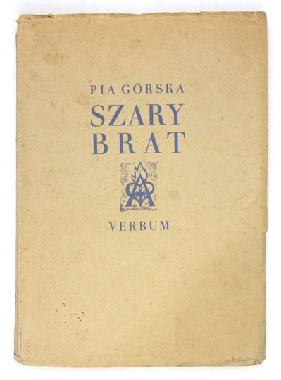 GÓRSKA P. - Szary brat. Z drzeworytami T. Cieślewskiego syna. 1936.
