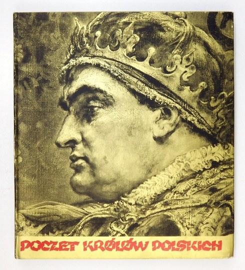 MATEJKO Jan - Poczet królów polskich według ... Oprac. Jana Skarbowskiego. Oprac. plastyczne Adama Stalony Dobrzańskiego...