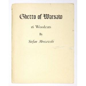 MROŻEWSKI Stefan - Ghetto of Warsaw. 16 Woodcuts. Oakland, California 1966. Judah L. Magnes Memorial Museum. 4, s. [6], ...