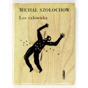 SZOŁOCHOW M. - Los człowieka. Drzeworyty Stanisława Wójtowicza. 1965.