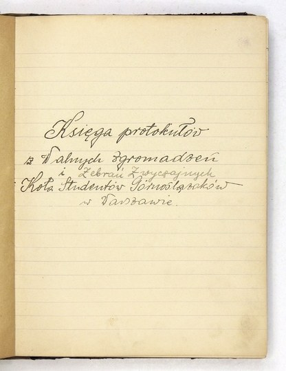 [KOŁOStudentów Górnoślązaków w Warszawie]. Rękopiśmienna Księga protokułów z Walnych Zgromadzeń i Zebrań Zwyczajnych K...