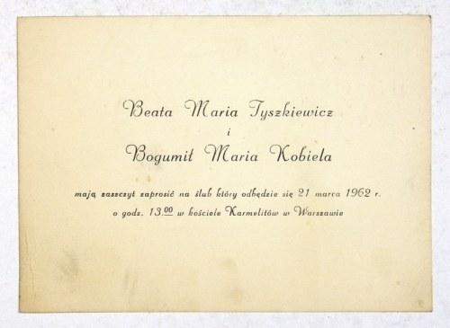 [TYSZKIEWICZ Beata, KOBIELA Bogusław]. Zaproszenie na ślub Beaty Marii Tyszkiewicz i Bogumiła Marii Kobieli, który nigdy...