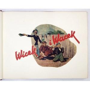 DROZDOWSKI W[acław], OCHOCKI A[dam] - Wicek i Wacek. Ucieszne przygody dwóch wisusów w czasie okupacji, na ich cześć wie...