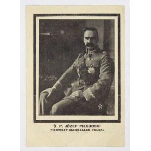 Ś. P. JÓZEF Piłsudski, pierwszy Marszałek Polski. Życie państwowe Polski spotkał cios największy....