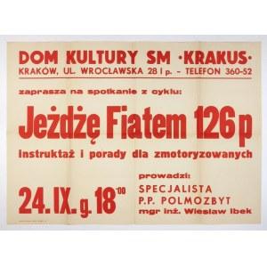 DOMKultury SM Krakus [...] zaprasza na spotkanie z cyklu Jeżdżę Fiatem 126p....