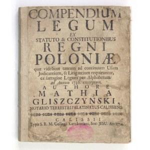 GLISZCZYŃSKI Mateusz - Compendium legum ex statuto & constitutionibus Regni Poloniae quae videlicet tantum ad continuum ...