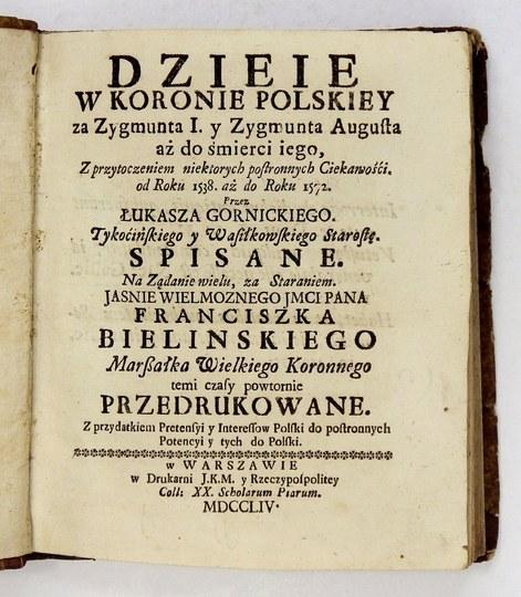 GÓRNICKI Łukasz - Dzieie W Koronie Polskiey za Zygmunta I y Zygmunta Augusta aż do śmierci iego, Z przytoczeniem niektor...
