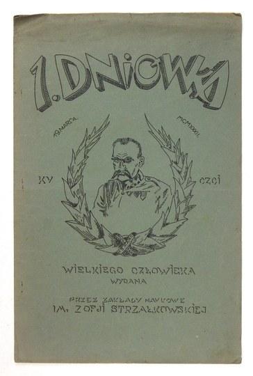 1. DNIÓWKAku czci Wielkiego Człowieka wydana przez Zakłady Naukowe im. Zofji Strzałkowskiej. [Lwów], 19 III 1932. 4,...