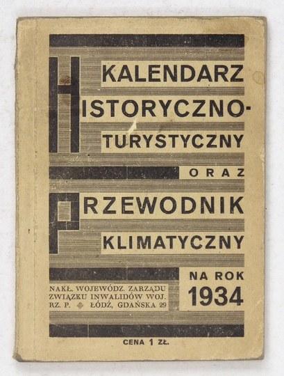 KALENDARZ historyczno-turystyczny oraz przewodnik klimatyczny na rok 1934. Łódź. Nakł. Woj. Zarz....