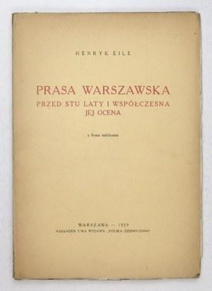 EILE Henryk - Prasa warszawska przed stu laty i współczesna jej ocena. Z 8-ma tablicami. Warszawa 1929. Tow. Wyd.