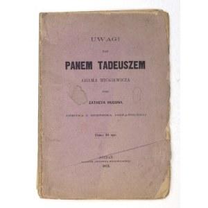 ZATHEY Hugon - Uwagi nad Panem Tadeuszem Adama Mickiewicza. Poznań 1872. Tyg. Wielkopolski. 16d, s. 90, [1]. brosz....