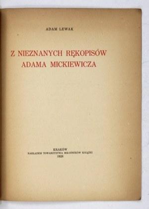 LEWAK Adam - Z nieznanych rękopisów Adama Mickiewicza. Kraków 1928. Tow. Miłośników Książki. 8, s. 13, tabl. 2....
