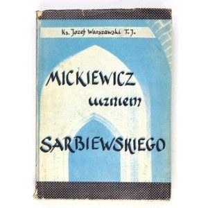 WARSZAWSKI Józef - Mickiewicz uczniem Sarbiewskiego. Rzym 1964. Typis Pontificiae Universitatis Gregorianae. 4, s....