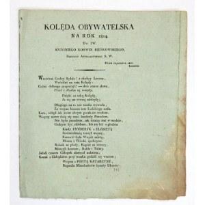 [MOLSKI Marcin] - Kolęda obywatelska na rok 1814. Do JW. Antoniego Korwin Bieńkowskiego,...