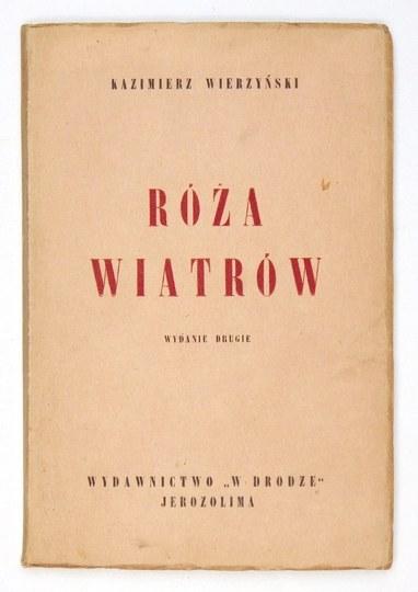 WIERZYŃSKI Kazimierz - Róża wiatrów. Wyd. II. Jerozolima 1944. Wyd. W Drodze. 16d, s. 93....