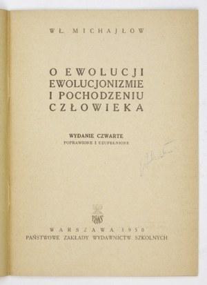 MICHAJŁOW Wł[odzimierz] - O ewolucji, ewolucjonizmie i pochodzeniu człowieka. Wyd....