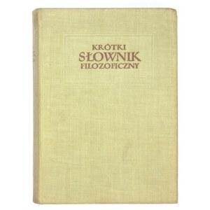 ROZENTAL M[ark], JUDIN P[awel] - Krótki słownik filozoficzny. Pod red. ... Przekład z czwartego uzupełnionego i poprawio...