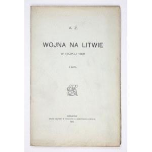 [CHŁAPOWSKI Kazimierz]. A. Z. [krypt.] - Wojna na Litwie w roku 1831. Z mapą. Kraków 1913. Druk. W. L. Anczyca i Sp....