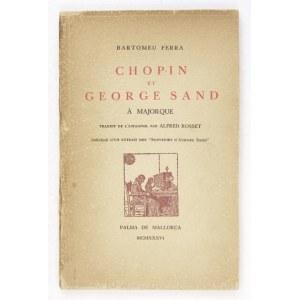 FERRA Bartomeu - Chopin et George Sand à Majorque. Traduit de l'espagnol par Alfred Rosset. Précédé d&#...