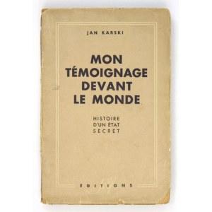 KARSKI Jan - Mon témoignage devant le monde. (Histoire d'unétat secret). Paris 1948.Éditions S.E.L.F. 8, s. 355, [...