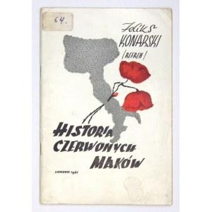 KONARSKI Feliks (Ref-Ren) - Historia Czerwonych maków. Londyn 1961. Nakł. autora. 8, s. 71....