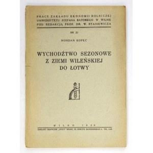 KOPEĆ Bohdan - Wychodźtwo sezonowe z Ziemi Wileńskiej do Łotwy. Wilno 1938. Zakł. Graficzne Znicz. 8, s. VIII,...